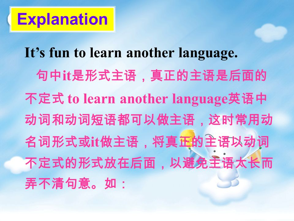 Explanation Its fun to learn another language. it to learn another language it
