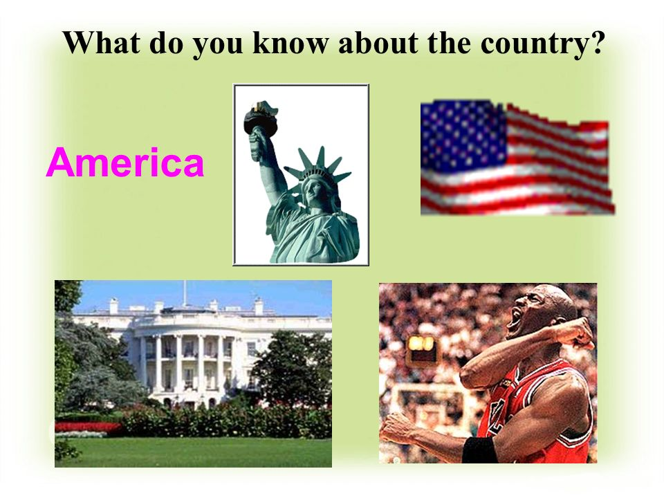 America What do you know about the country?