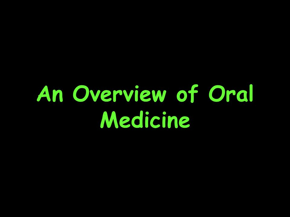 An Overview of Oral Medicine