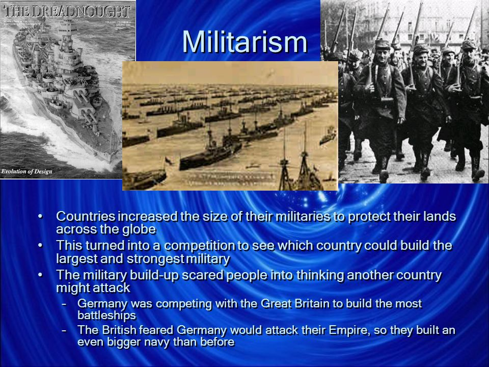 The Four Main Causes of WWI M ilitarism A lliances I mperialism N ationalism
