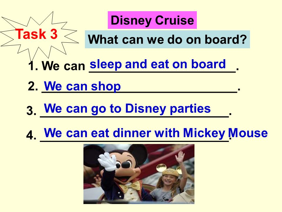 Disney Cruise What can we do on board. 1. We can _____________________.
