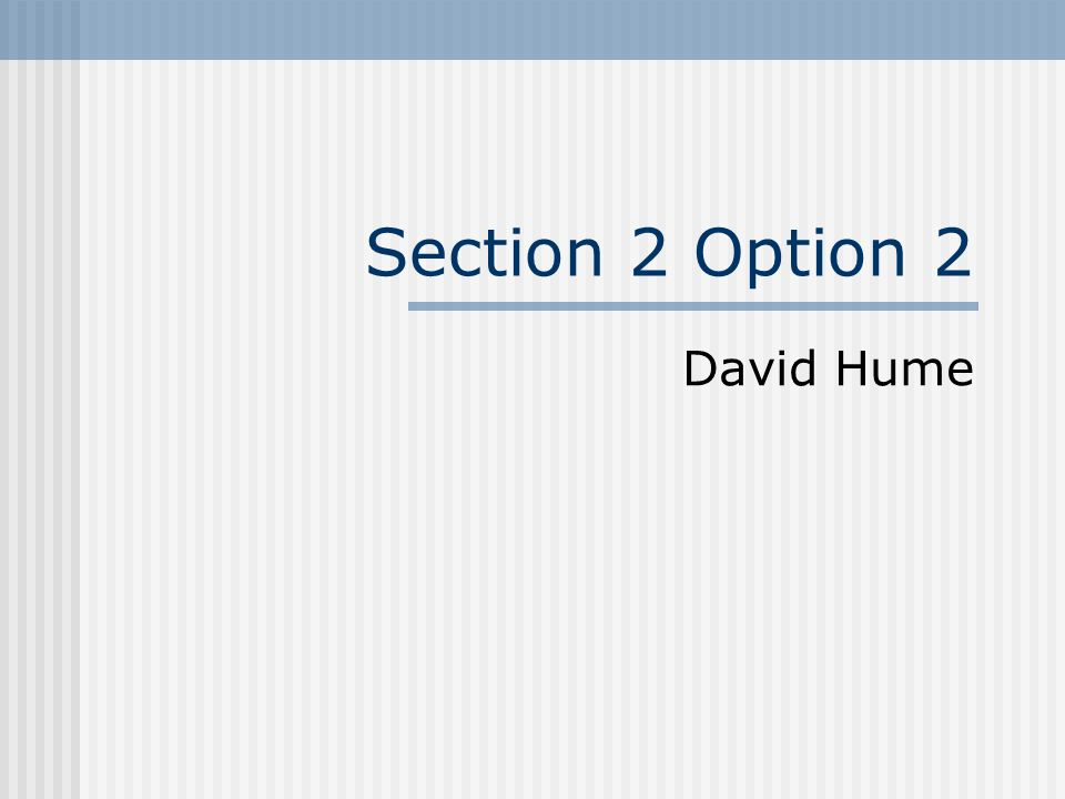 Section 2 Option 2 David Hume