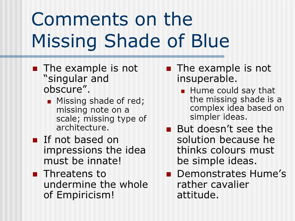 Comments on the Missing Shade of Blue The example is not singular and obscure. Missing shade of red; missing note on a scale; missing type of architec