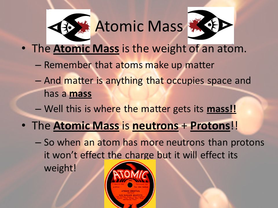 Atomic Number While were talking about the Atomic Mass why not the Atomic Number.