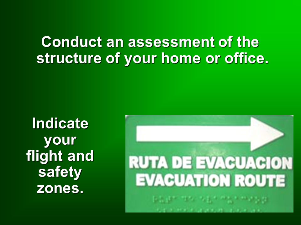 Conduct an assessment of the structure of your home or office.