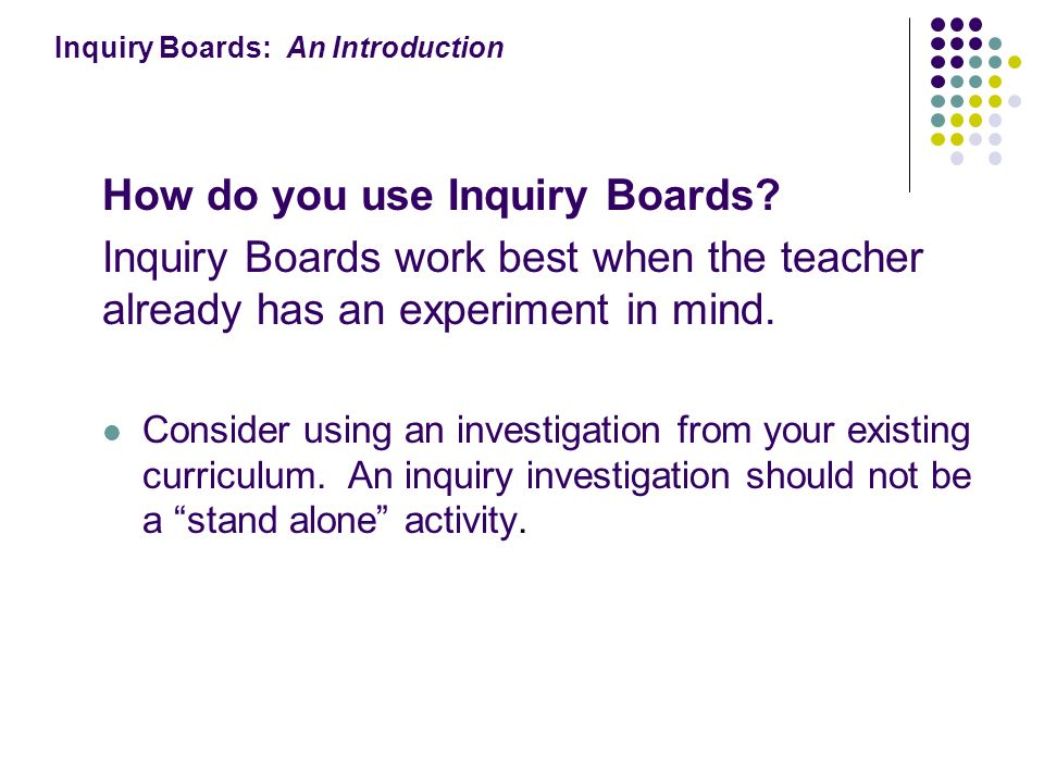 Inquiry Boards: An Introduction How do you use Inquiry Boards.
