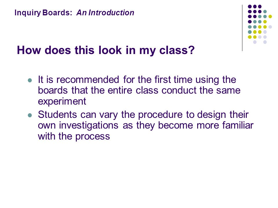 Inquiry Boards: An Introduction How does this look in my class.