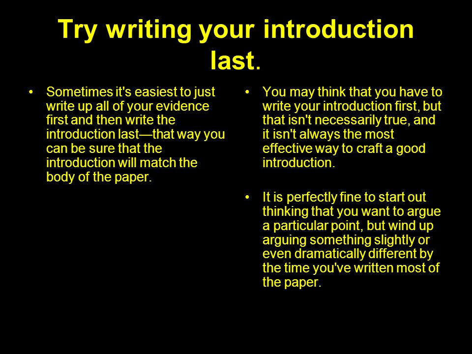 Try writing your introduction last.