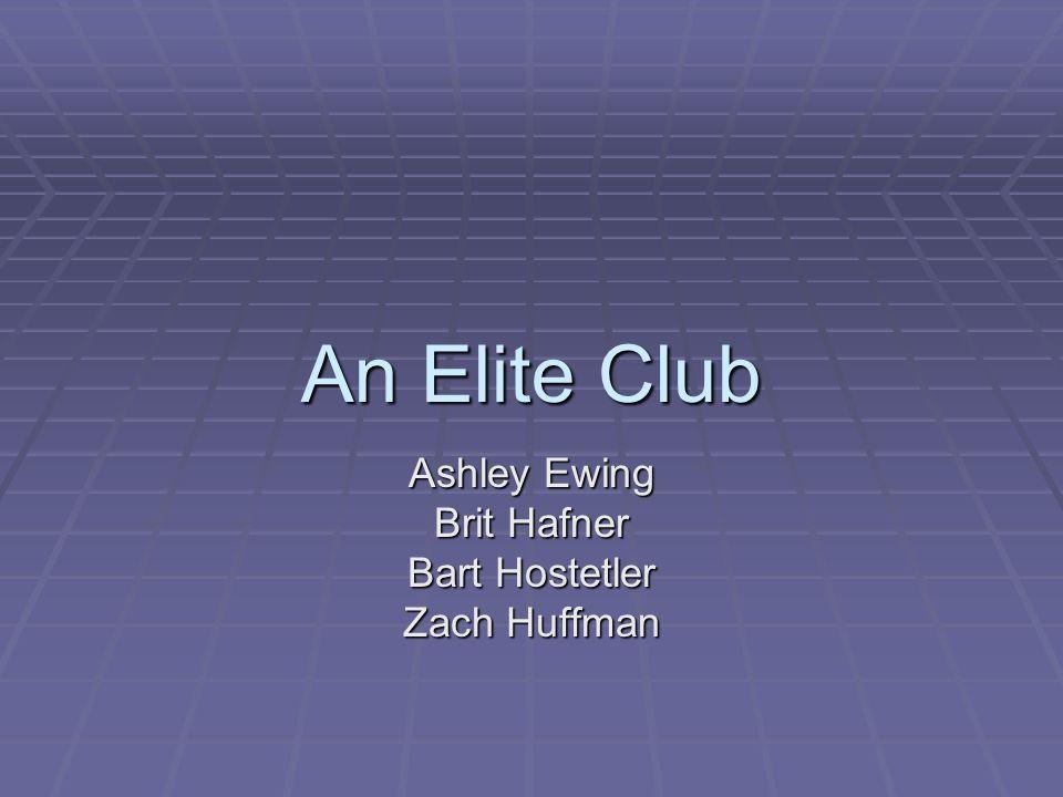 An Elite Club Ashley Ewing Brit Hafner Bart Hostetler Zach Huffman