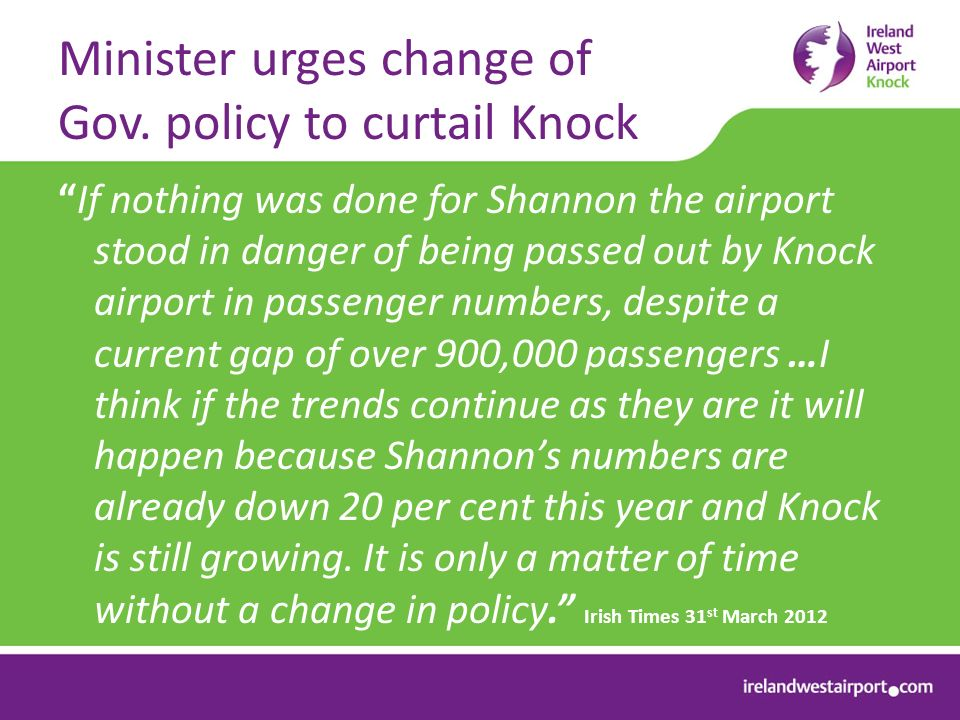 Minister urges change of Gov. policy to curtail Knock If nothing was done for Shannon the airport stood in danger of being passed out by Knock airport