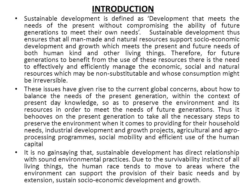 INTRODUCTION Sustainable development is defined as Development that meets the needs of the present without compromising the ability of future generati