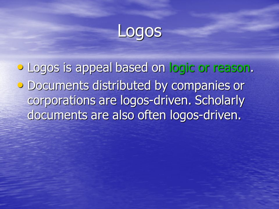 Logos Logos is appeal based on logic or reason. Logos is appeal based on logic or reason.