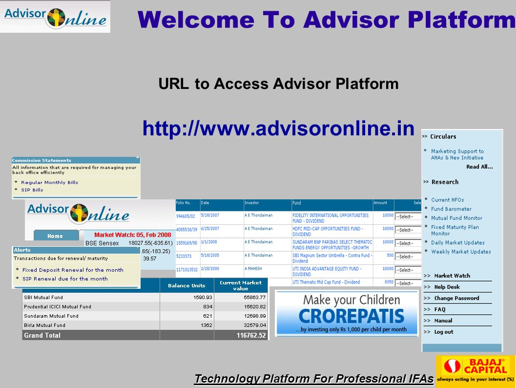 Technology Platform For Professional IFAs Welcome To Advisor Platform URL to Access Advisor Platform http://www.advisoronline.in