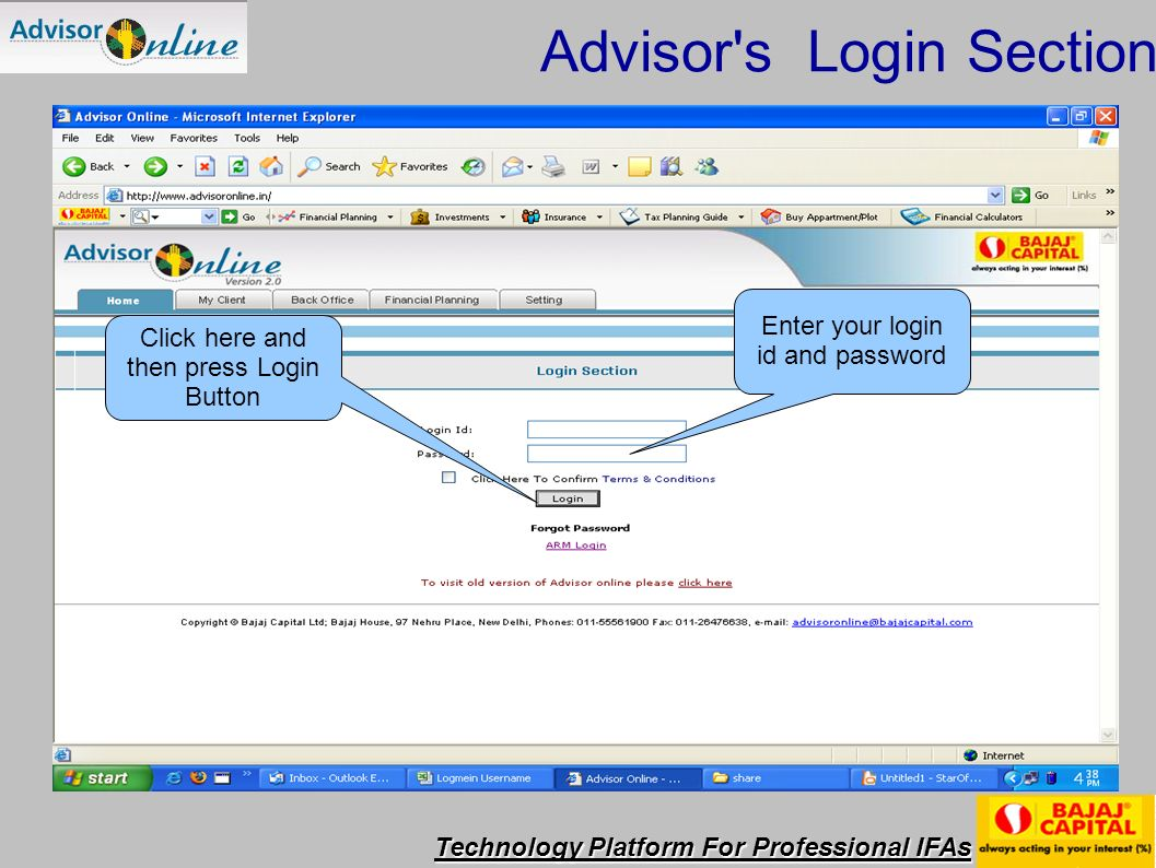 Technology Platform For Professional IFAs Enter your login id and password Click here and then press Login Button Advisor s Login Section