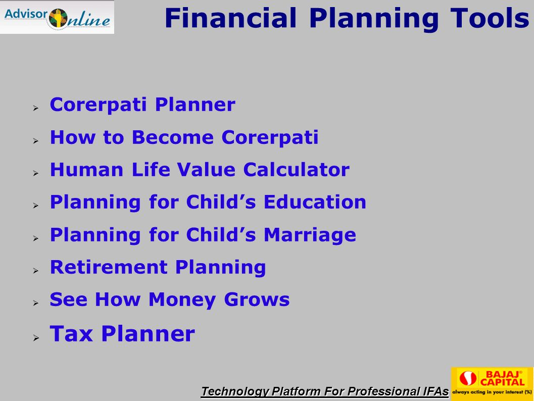 Technology Platform For Professional IFAs Financial Planning Tools Corerpati Planner How to Become Corerpati Human Life Value Calculator Planning for Childs Education Planning for Childs Marriage Retirement Planning See How Money Grows Tax Planner