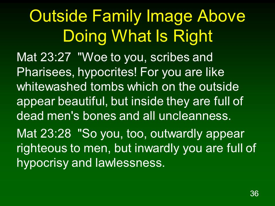 36 Outside Family Image Above Doing What Is Right Mat 23:27