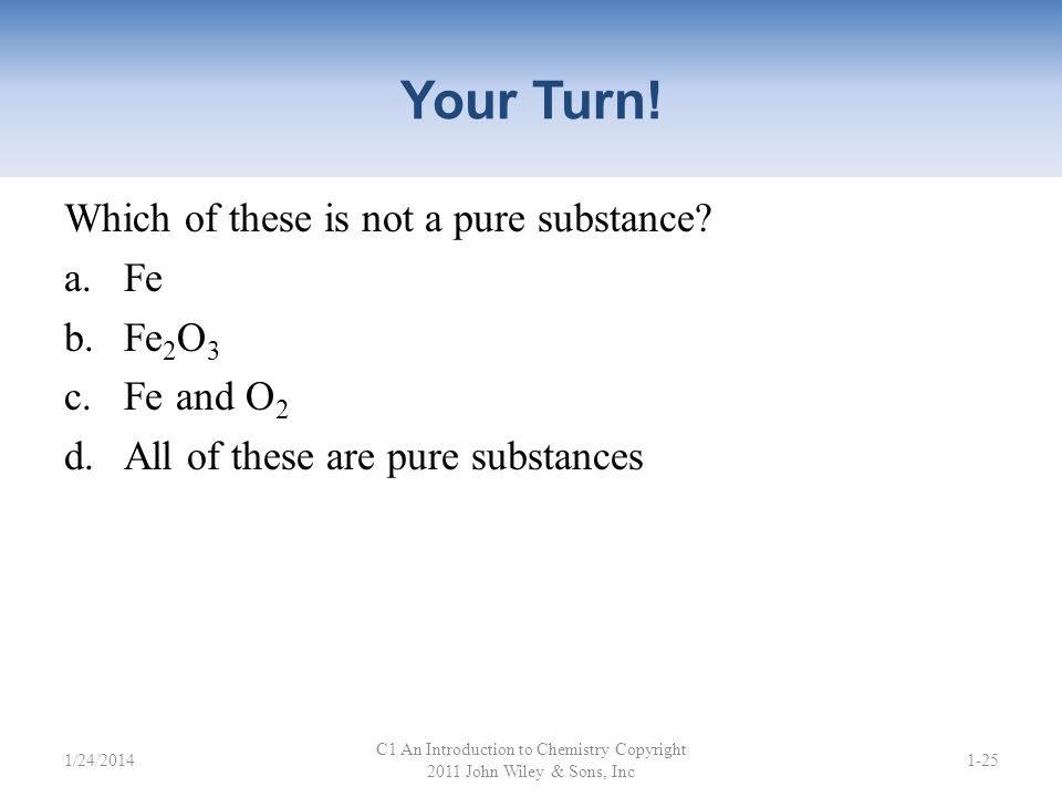 Classifying Matter A substance has a definite, fixed composition – Element (Na, Cl 2, Al) – Compound (NaCl, H 2 O, CO 2 ) – also called pure substance