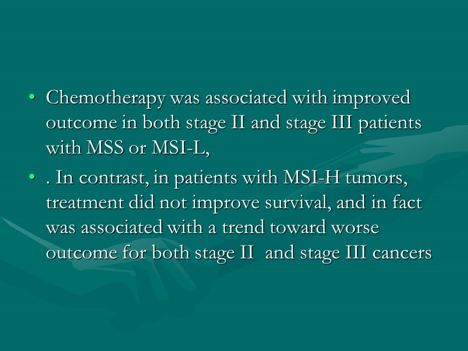 Chemotherapy was associated with improved outcome in both stage II and stage III patients with MSS or MSI-L,Chemotherapy was associated with improved outcome in both stage II and stage III patients with MSS or MSI-L,.