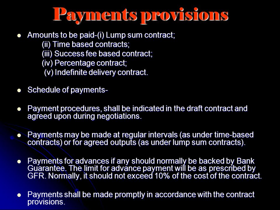 Payments provisions Amounts to be paid-(i) Lump sum contract; Amounts to be paid-(i) Lump sum contract; (ii) Time based contracts; (ii) Time based con