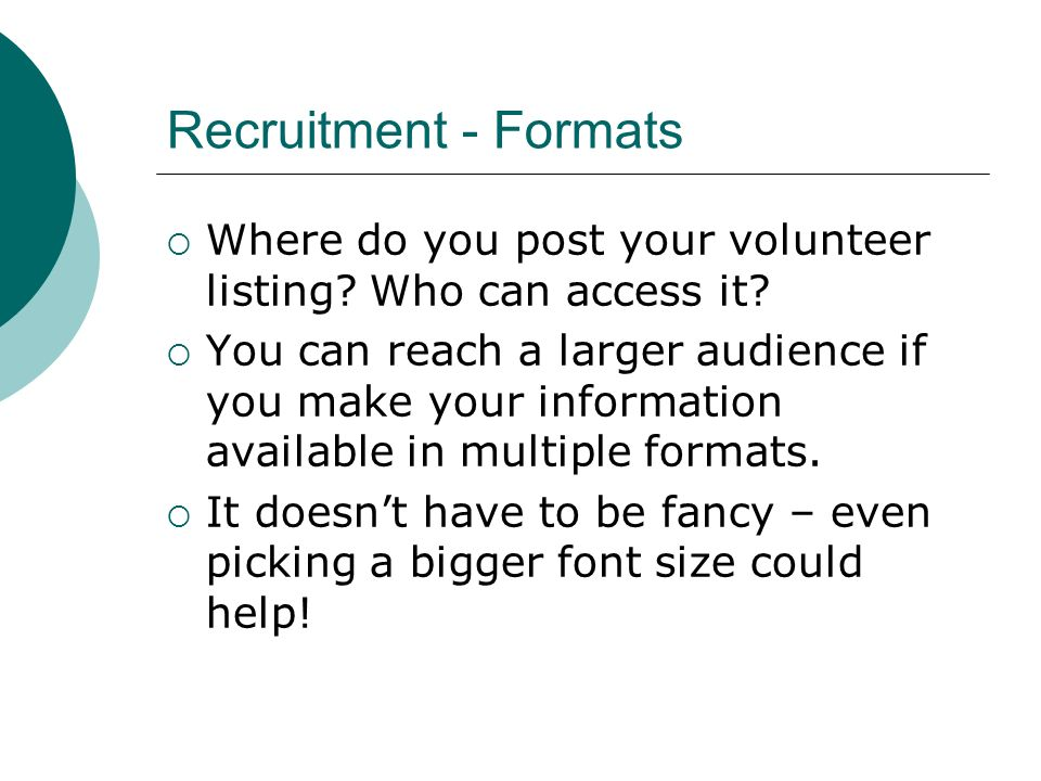 Recruitment - Formats Where do you post your volunteer listing.