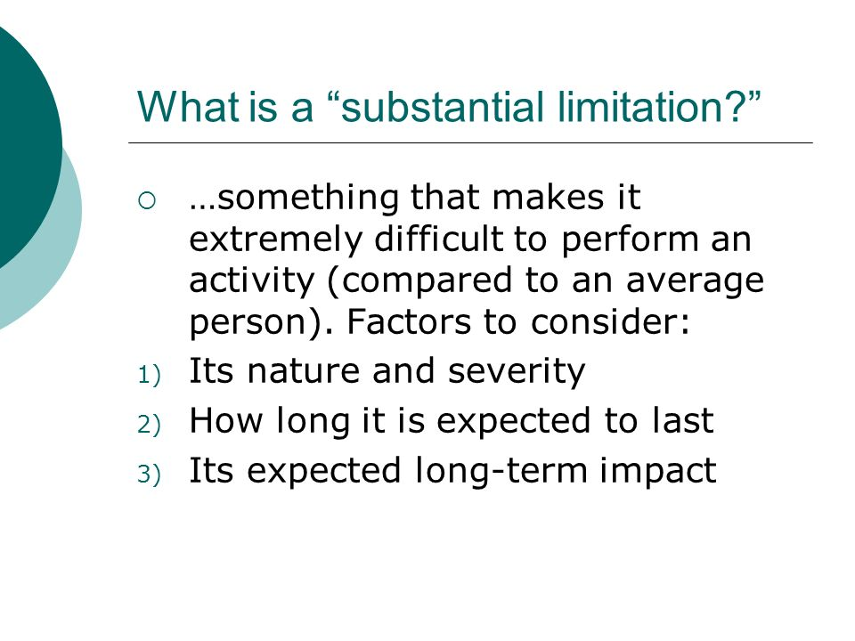 What is a substantial limitation.