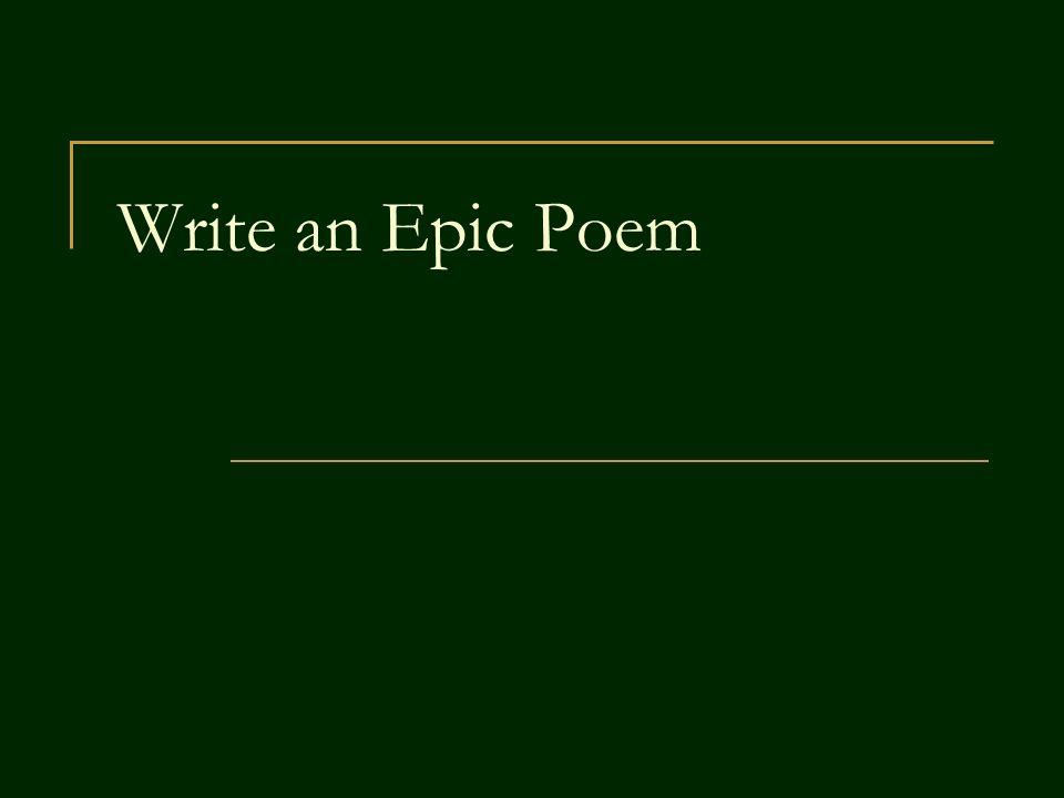 Write an Epic Poem