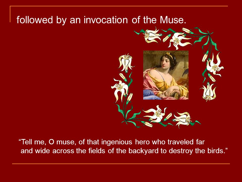 followed by an invocation of the Muse.