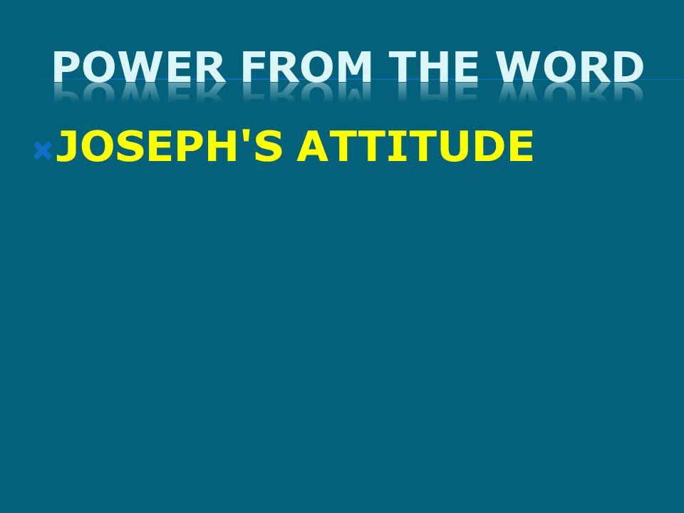 JOSEPH'S ATTITUDE