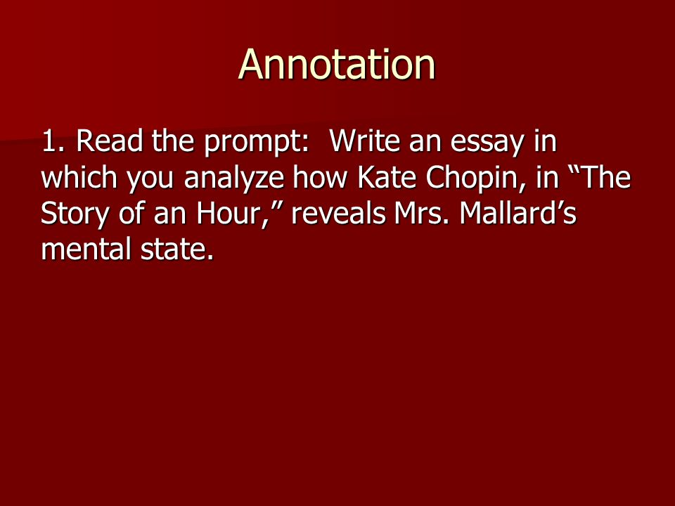 Annotation 2.First reading: –Try to get a sense of Mrs.