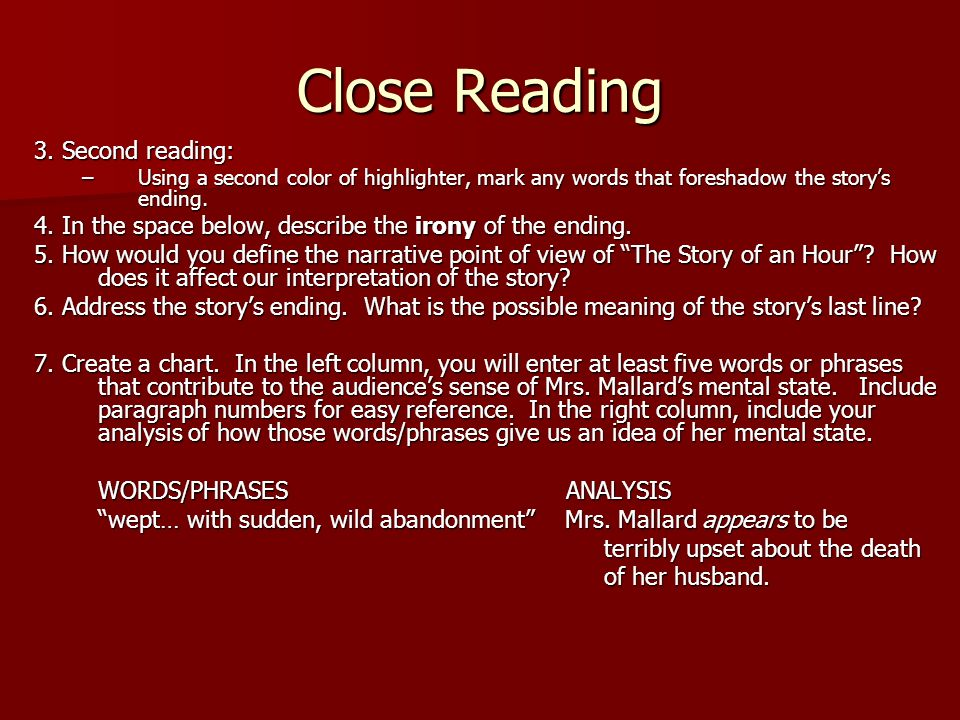 Close Reading 3. Second reading: –Using a second color of highlighter, mark any words that foreshadow the storys ending. 4. In the space below, descri
