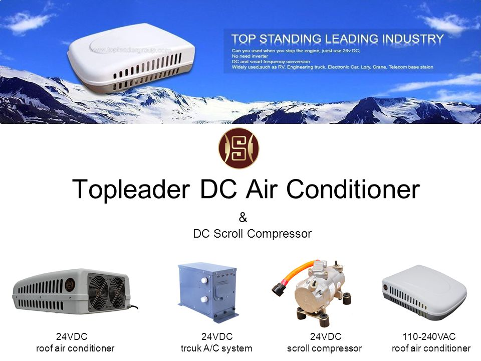Topleader DC Air Conditioner DC Scroll Compressor 24VDC roof air conditioner 24VDC trcuk A/C system 110-240VAC roof air conditioner 24VDC scroll compr