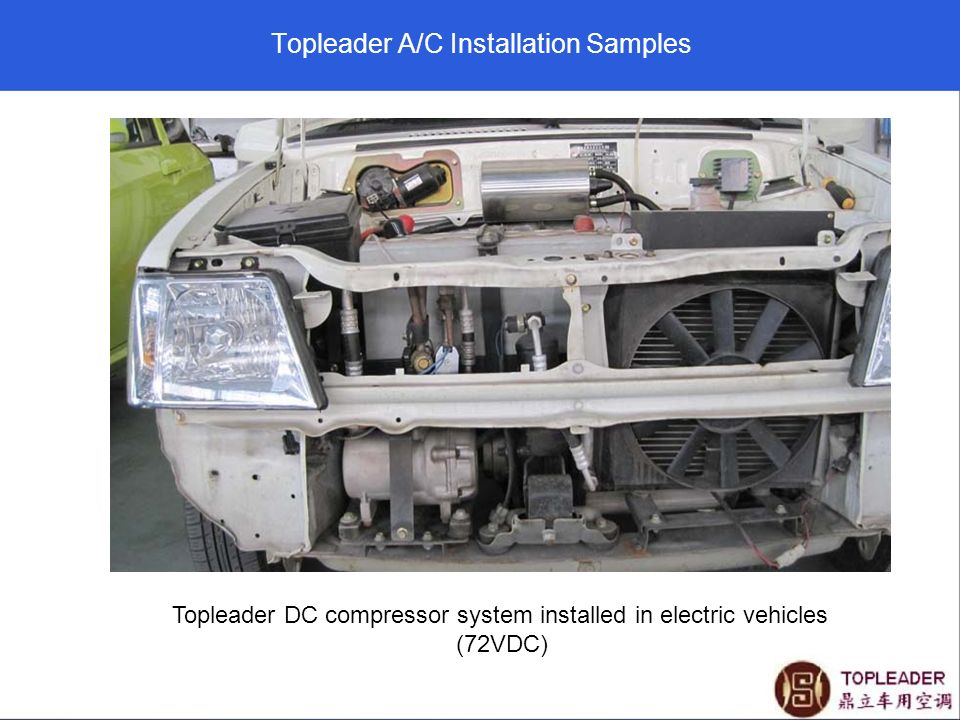 Topleader A/C Installation Samples Topleader DC compressor system installed in electric vehicles (72VDC)