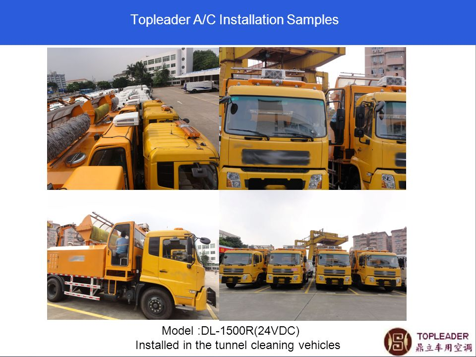 Topleader A/C Installation Samples Model :DL-1500R(24VDC) Installed in the tunnel cleaning vehicles