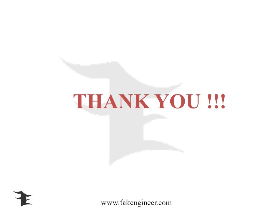 www.fakengineer.com THANK YOU !!!