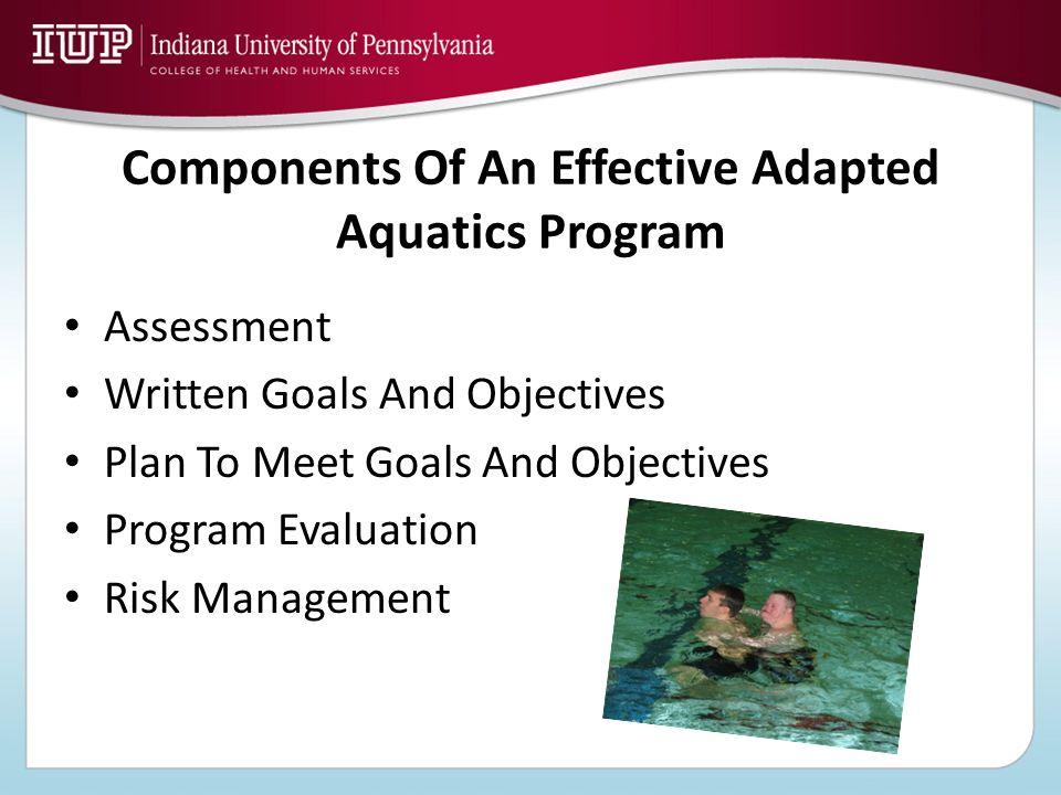 Components Of An Effective Adapted Aquatics Program Assessment Written Goals And Objectives Plan To Meet Goals And Objectives Program Evaluation Risk