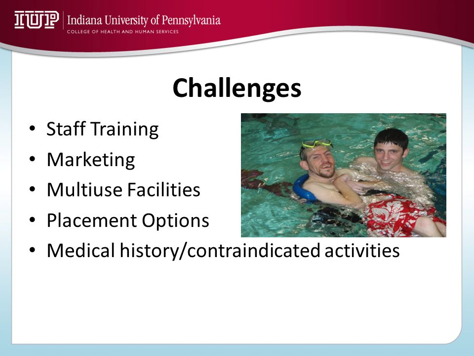 Challenges Staff Training Marketing Multiuse Facilities Placement Options Medical history/contraindicated activities