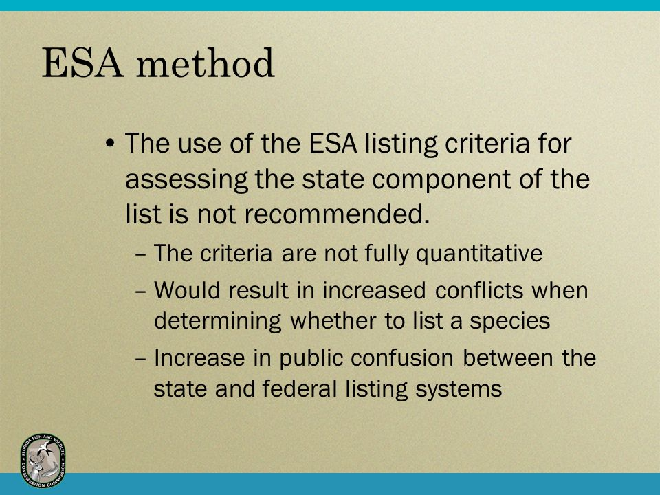 ESA method The use of the ESA listing criteria for assessing the state component of the list is not recommended.