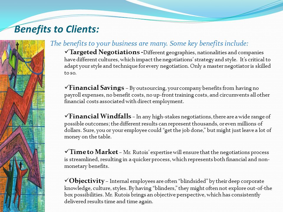 Benefits to Clients: The benefits to your business are many.
