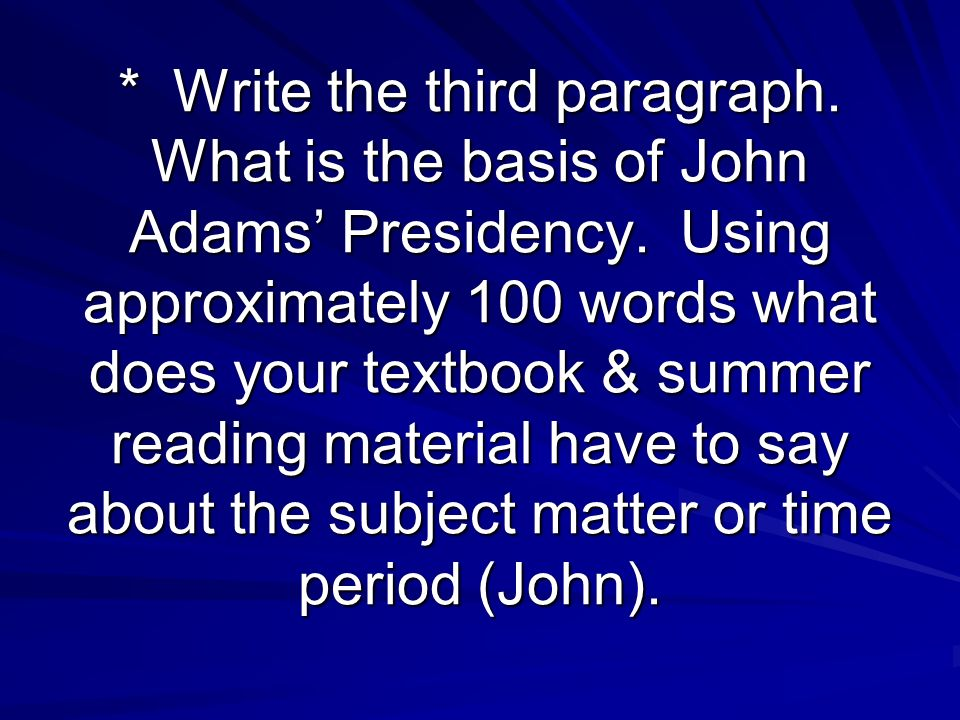 * Write the fourth paragraph.What is the basis of Thomas Jeffersons Presidency.