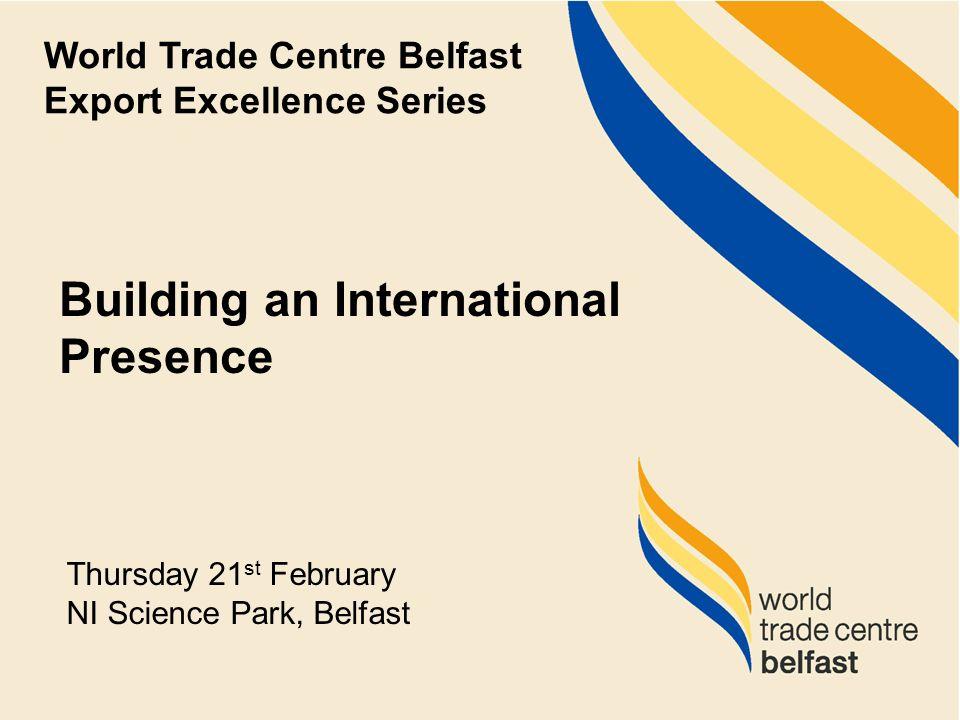 Building on an International Presence Presented by Dermot Cleere, Director Gavin M Higgins, CEO
