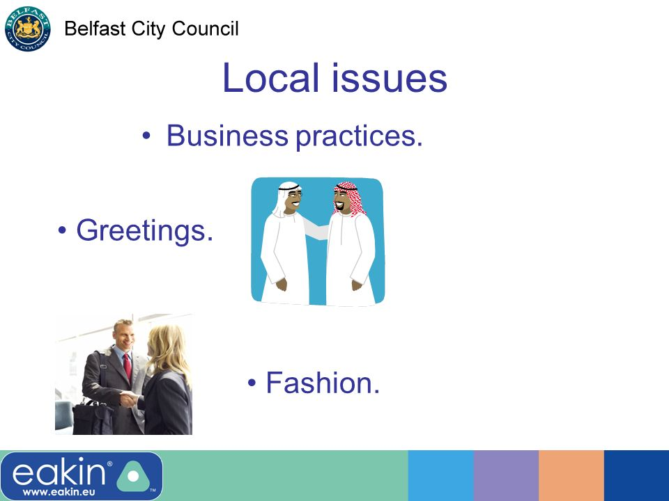 Local issues Business practices. Greetings. Fashion.