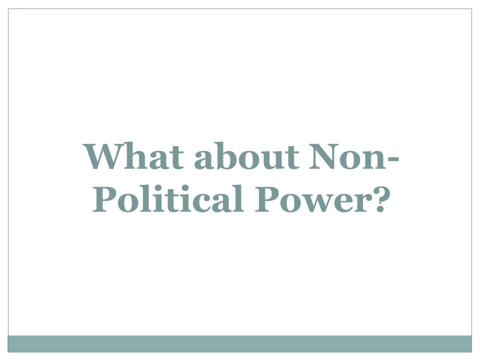 What about Non- Political Power