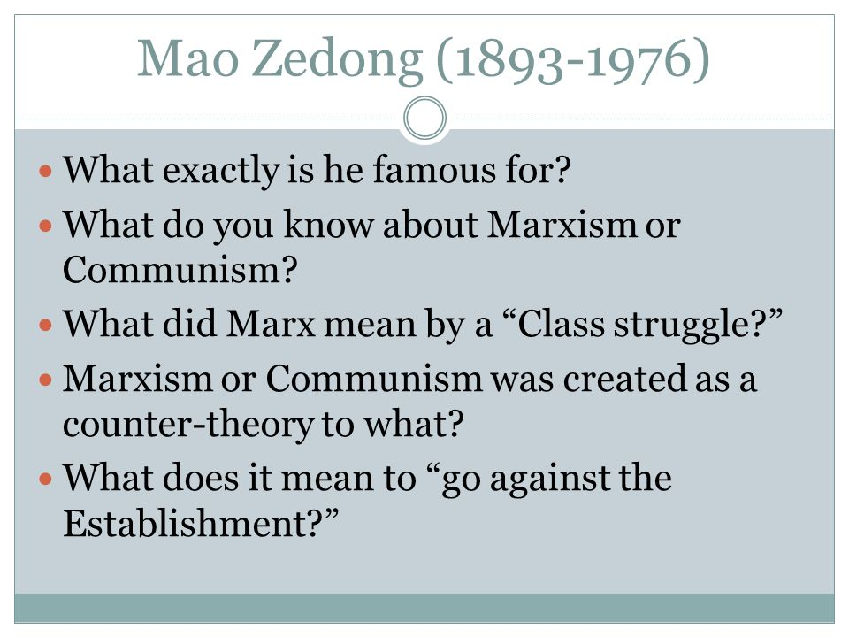 Mao Zedong (1893-1976) What exactly is he famous for.