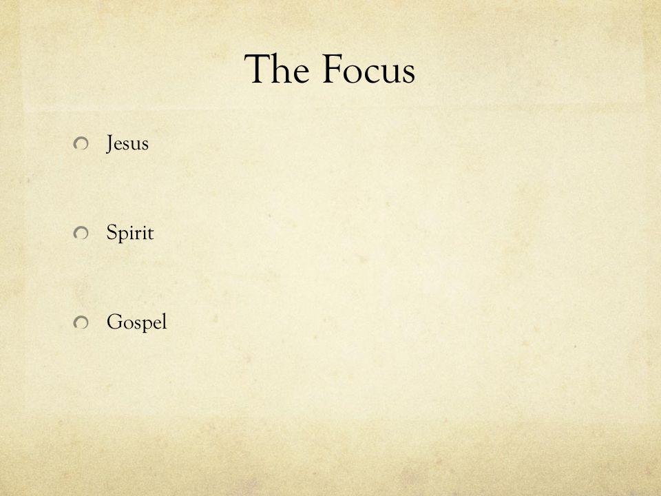 The Focus Jesus Spirit Gospel