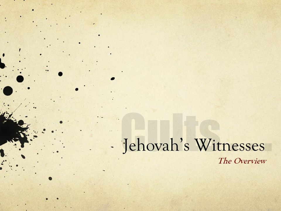 Jehovahs Witnesses The Overview