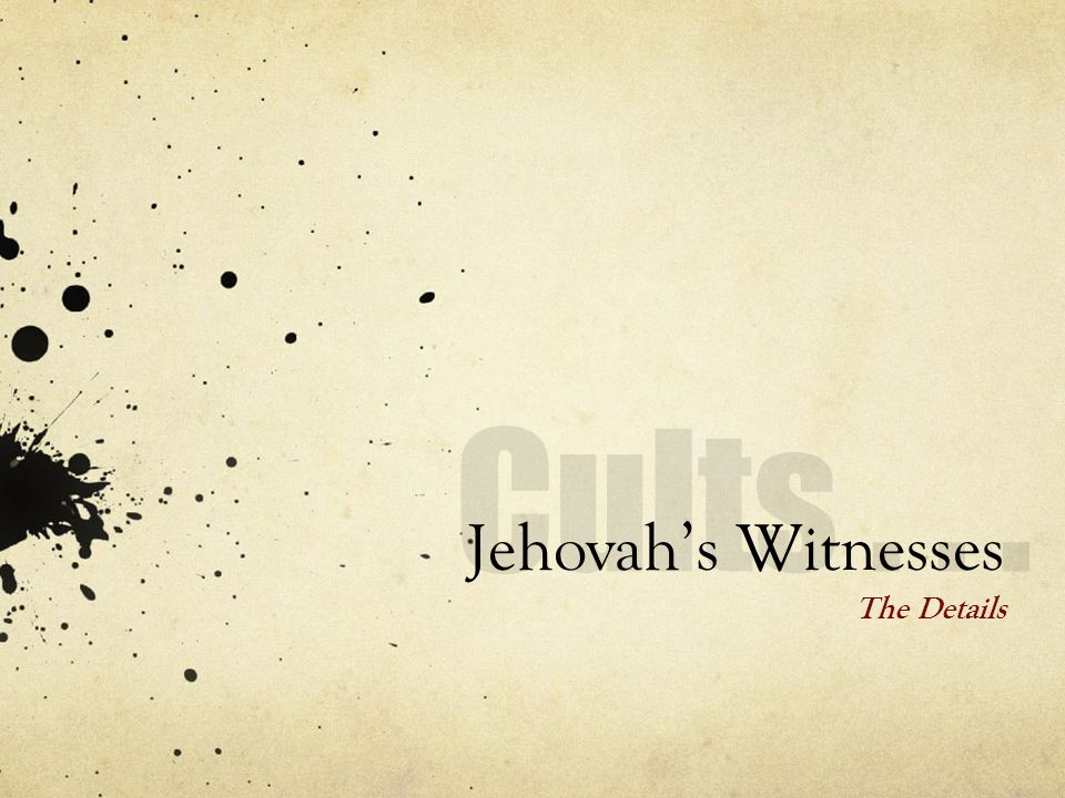 Jehovahs Witnesses The Details