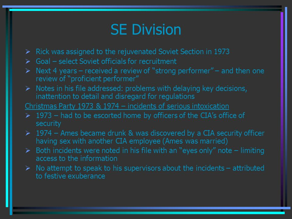 SE Division Rick was assigned to the rejuvenated Soviet Section in 1973 Goal – select Soviet officials for recruitment Next 4 years – received a revie