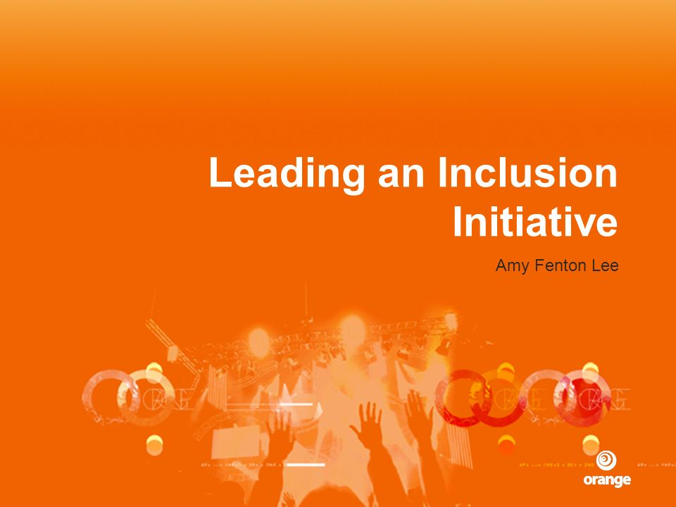 Leading an Inclusion Initiative Amy Fenton Lee