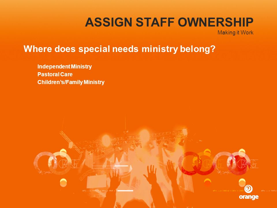 THE MINISTRY CHAMPION Profile Female impacted by special needs by choice (profession) or through extended family Roles & Responsibilities Administrative Relational & Nurturing Judgment & Leadership Paid vs Volunteer Is the special needs champion providing leadership and guidance for the Church.