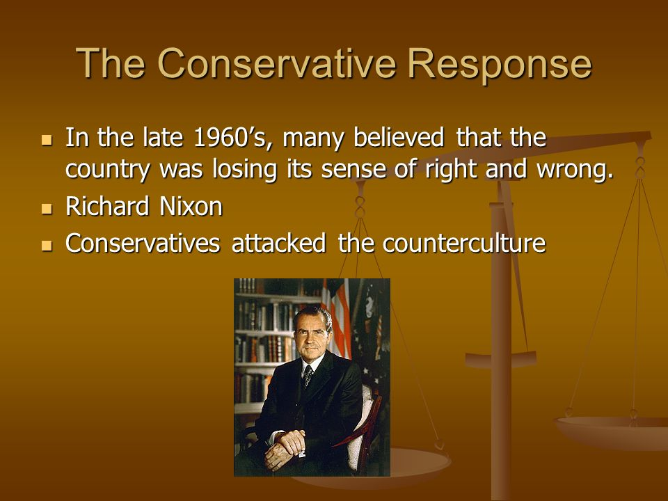 The Conservative Response In the late 1960s, many believed that the country was losing its sense of right and wrong.
